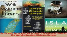 PDF Download  Zatopek Zatopek Zatopek The Life and Times of the Worlds Greatest Distance Download Online