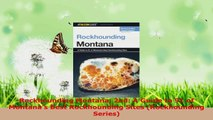 PDF Download  Rockhounding Montana 2nd A Guide to 91 of Montanas Best Rockhounding Sites Rockhounding Read Full Ebook