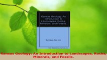 PDF Download  Kansas Geology An Introduction to Landscapes Rocks Minerals and Fossils Read Online