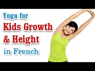 Yoga for Kids Growth & Height - Increase Height Of Children, Growth Hormone and Diet Tips in French