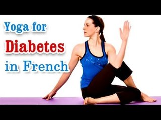Yoga Exercises for Diabetes - Special Asana to Cure Diabetes and Diet Tips in French