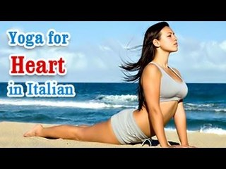 Yoga for Heart - Heart attacks, Heart diseases And Diet Tips in Italian