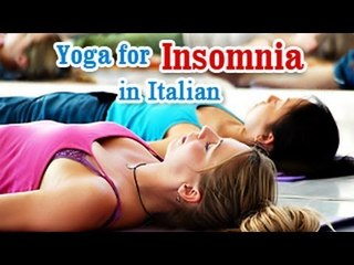 Yoga for Insomnia - Insomnia Relief, Relaxation, Restfull and Nutritional Management in Italian