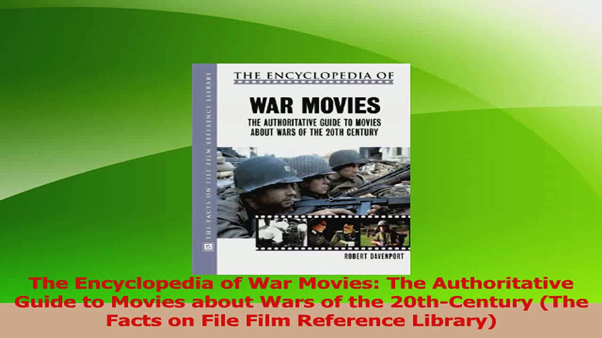 Download  The Encyclopedia of War Movies The Authoritative Guide to Movies about Wars of the Ebook F
