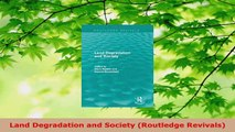 PDF Download  Land Degradation and Society Routledge Revivals Read Online