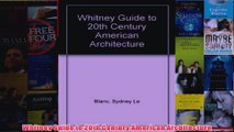 Whitney Guide to 20th Century American Architecture