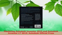 Read  Mastering Autodesk Inventor 2015 and Autodesk Inventor LT 2015 Autodesk Official Press EBooks Online