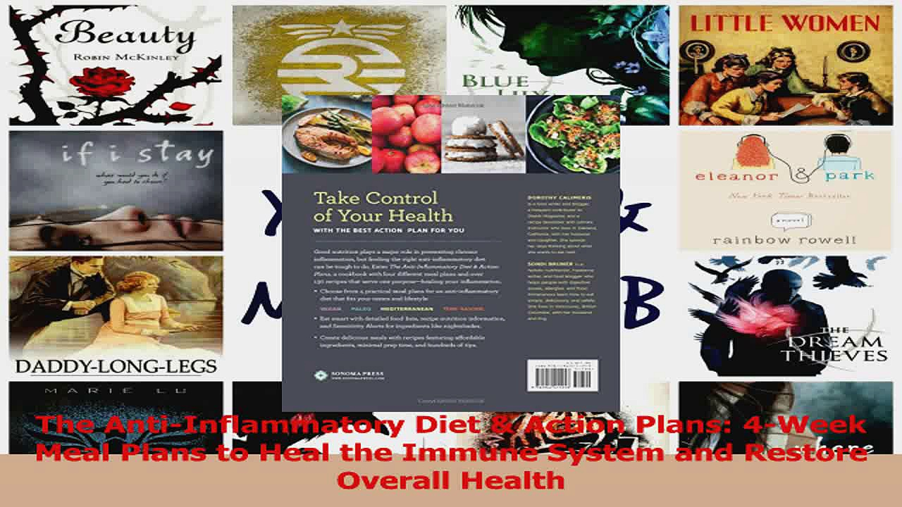 PDF Download  The AntiInflammatory Diet  Action Plans 4Week Meal Plans to Heal the Immune System and Read Full Ebook