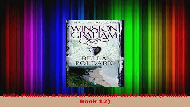 PDF Download  Bella Poldark A Novel of Cornwall 18181820 Poldark Book 12 PDF Online