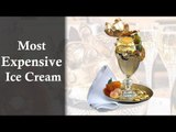 The World's Most Expensive Ice Cream Desserts
