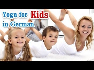 Yoga Exercises for Kids - Complete Fitness for Mind, Body,and Soul in German