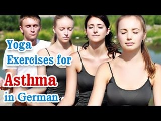 Yoga Exercises for Asthma - Breathing difficulty, Treatment & Diet Tips in German