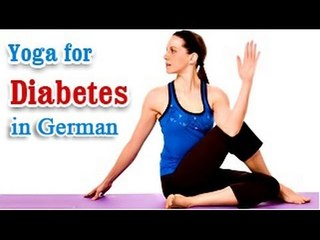Yoga Exercises for Diabetes - Special Asana to Cure Diabetes and Diet Tips in German
