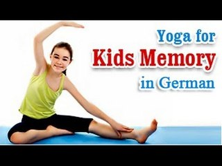 Yoga for Kids Memory - Improve IQ, EQ, Energy Levels, Memory and Diet Tips in German