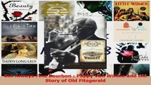 PDF Download  But Always Fine Bourbon  Pappy Van Winkle and the Story of Old Fitzgerald PDF Full Ebook