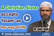 A Christian Sister accepts 'Islam' as her way of life By Dr Zakir Naik