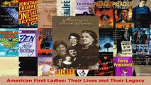 PDF Download  American First Ladies Their Lives and Their Legacy Read Online