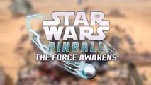 Star Wars Pinball - The Force Awakens Trailer