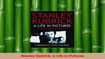 Read  Stanley Kubrick A Life in Pictures PDF Free