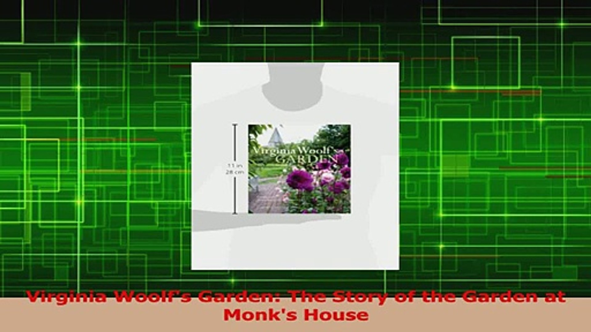 Read  Virginia Woolfs Garden The Story of the Garden at Monks House Ebook Free