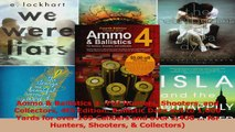 PDF Download  Ammo  Ballistics 4For Hunters Shooters and Collectors 4th Edition Ballistic Data out Download Full Ebook