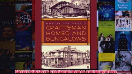 Gustav Stickleys Craftsman Homes and Bungalows