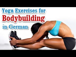 Yoga Exercises For Bodybuilding - A Perfect Body, Treatment & Daily Diet Tips in German