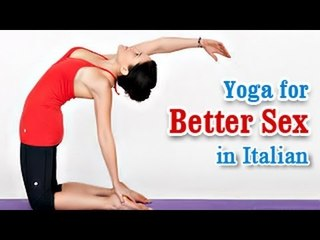 Yoga for Better Sex - Healthy Relationship and Diet Tips in Italian