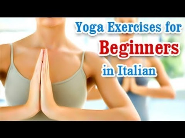 Yoga Exercises for Beginners - Basic Movements, Positions, Easy Asana & Diet Tips in Italian