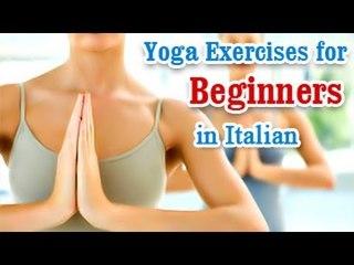 Yoga Exercises for Beginners - Basic Movements, Positions, Easy Asana & Diet Tips in Italian
