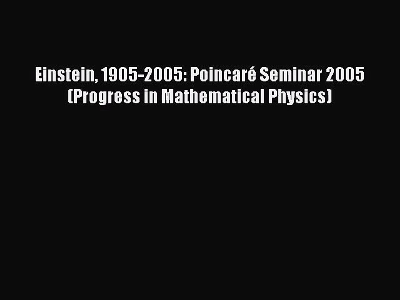 PDF Download Einstein 1905-2005: Poincaré Seminar 2005 (Progress in Mathematical Physics) Download