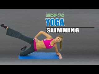 How To Do Yoga For Slimming,Fitness and Health