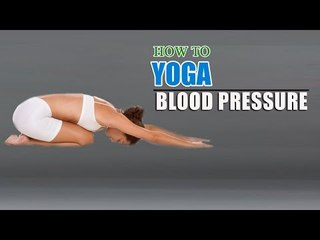 How To Do Yoga for Blood Pressure