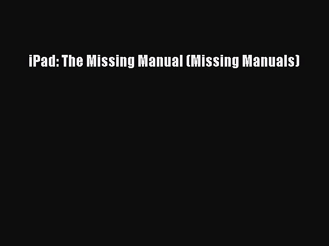 iPad: The Missing Manual (Missing Manuals) Read iPad: The Missing Manual (Missing Manuals)#