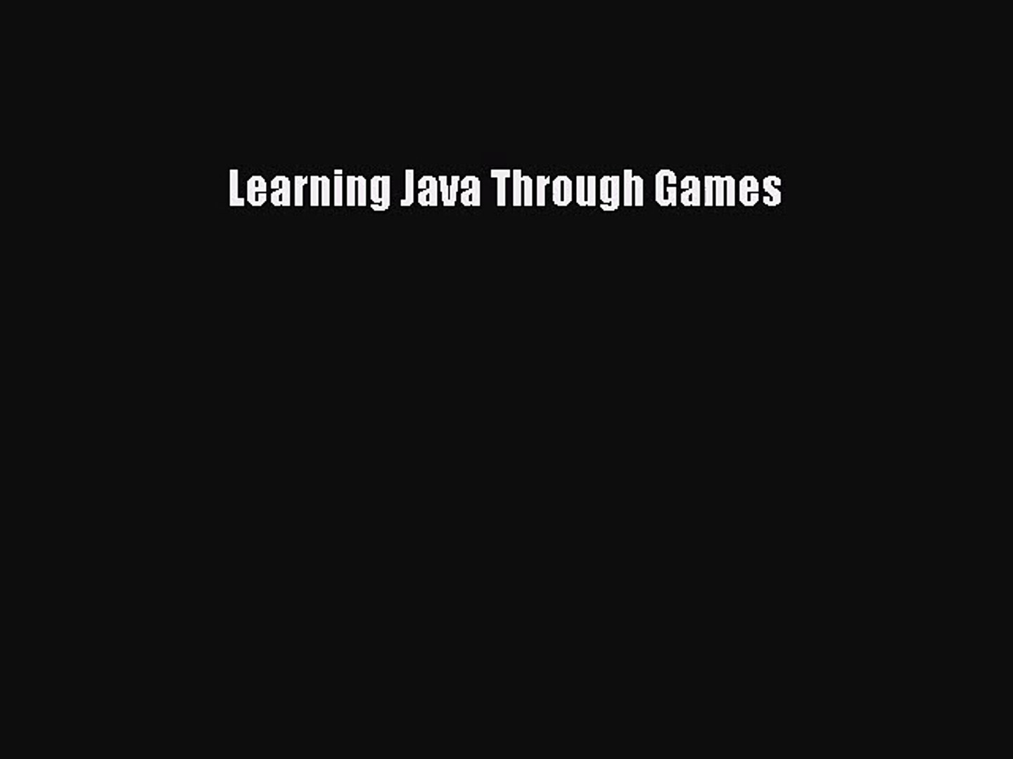 Learning Java Through Games [PDF Download] Learning Java Through Games# [Download] Full Ebook
