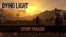 DYING LIGHT: THE FOLLOWING | A Prophecy Incarnated - Story Trailer (2016)