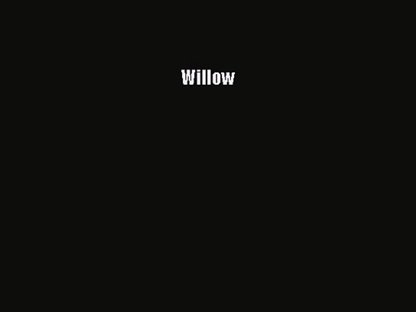 Willow [PDF Download] Willow# [Download] Online
