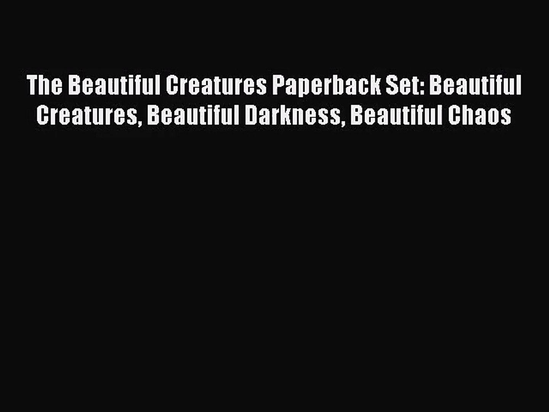 The Beautiful Creatures Paperback Set: Beautiful Creatures Beautiful Darkness Beautiful Chaos