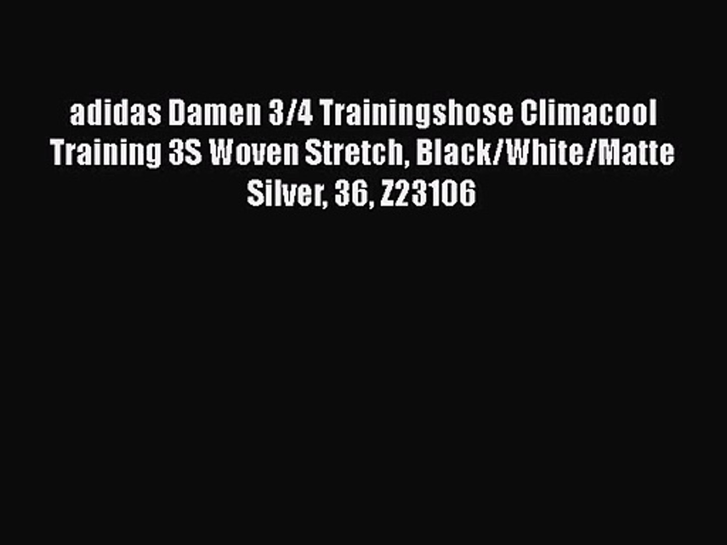 adidas Damen 3/4 Trainingshose Climacool Training 3S Woven Stretch  Black/White/Matte Silver