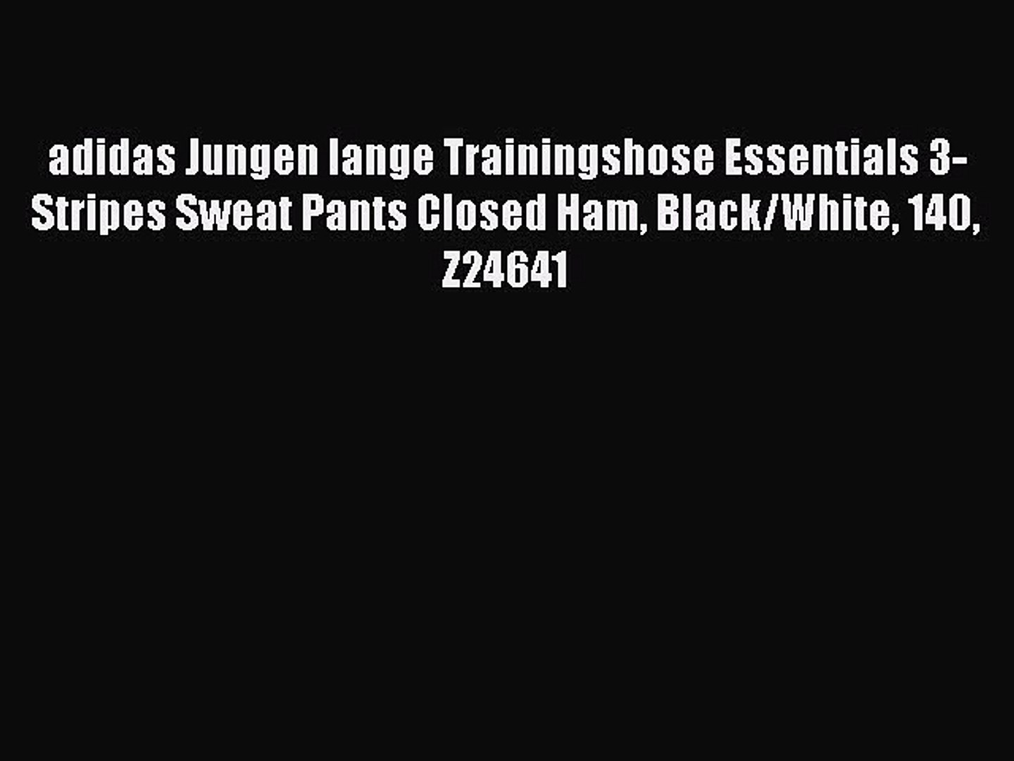 adidas Jungen lange Trainingshose Essentials 3 Stripes Sweat Pants Closed Ham BlackWhite 140
