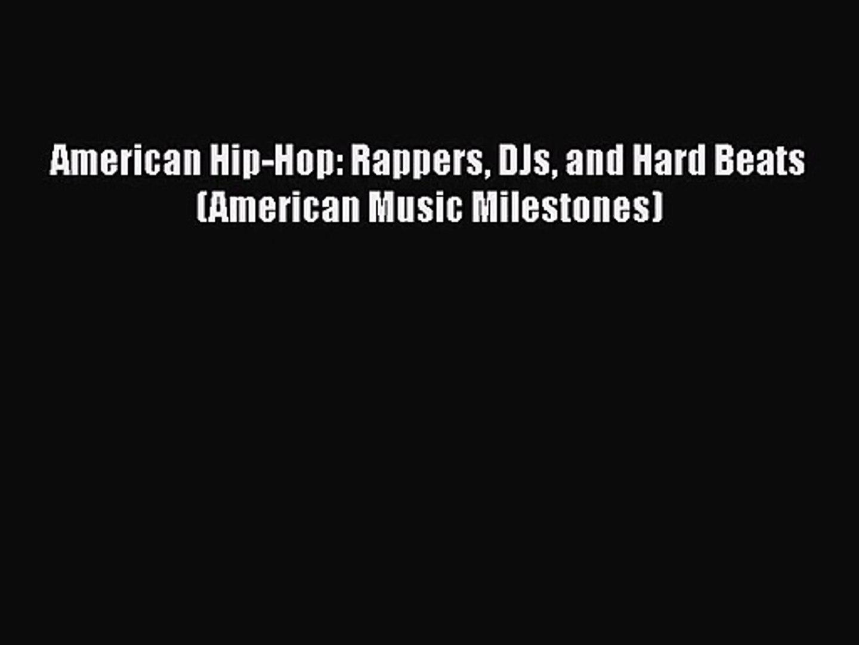 American Hip-Hop: Rappers DJs and Hard Beats (American Music Milestones) [PDF Download] American