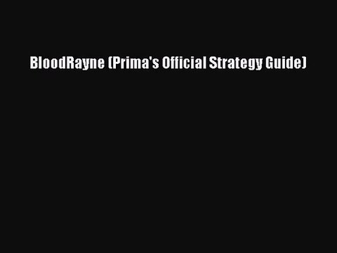 BloodRayne (Prima's Official Strategy Guide) [PDF Download] BloodRayne (Prima's Official Strategy