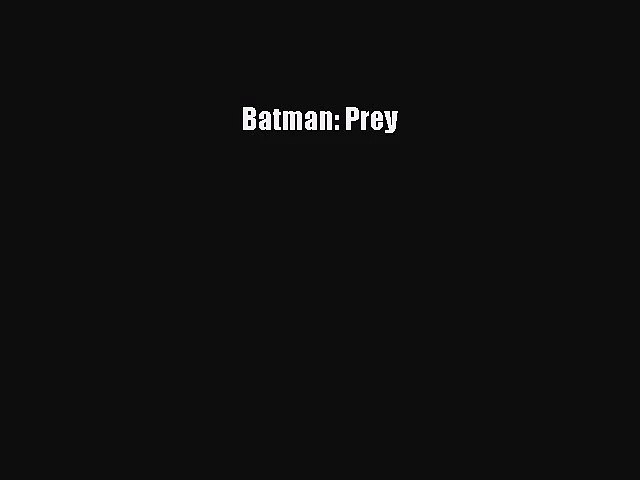 [PDF Download] Batman: Prey [Download] Online