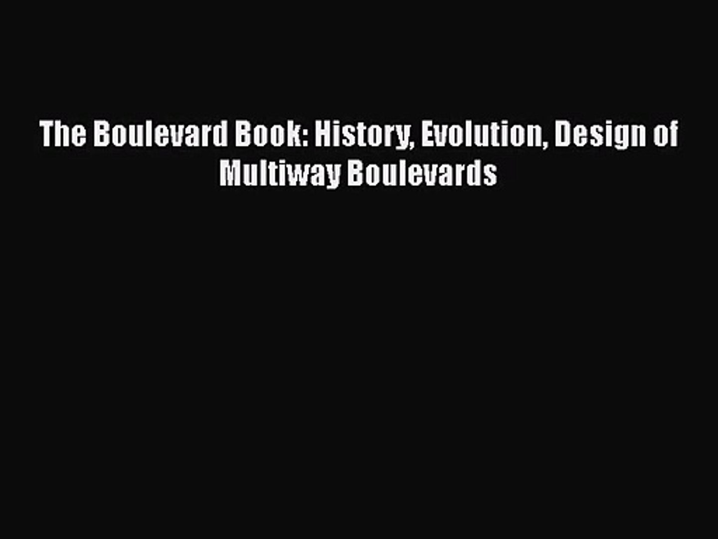 The Boulevard Book: History Evolution Design of Multiway Boulevards [PDF Download] The Boulevard