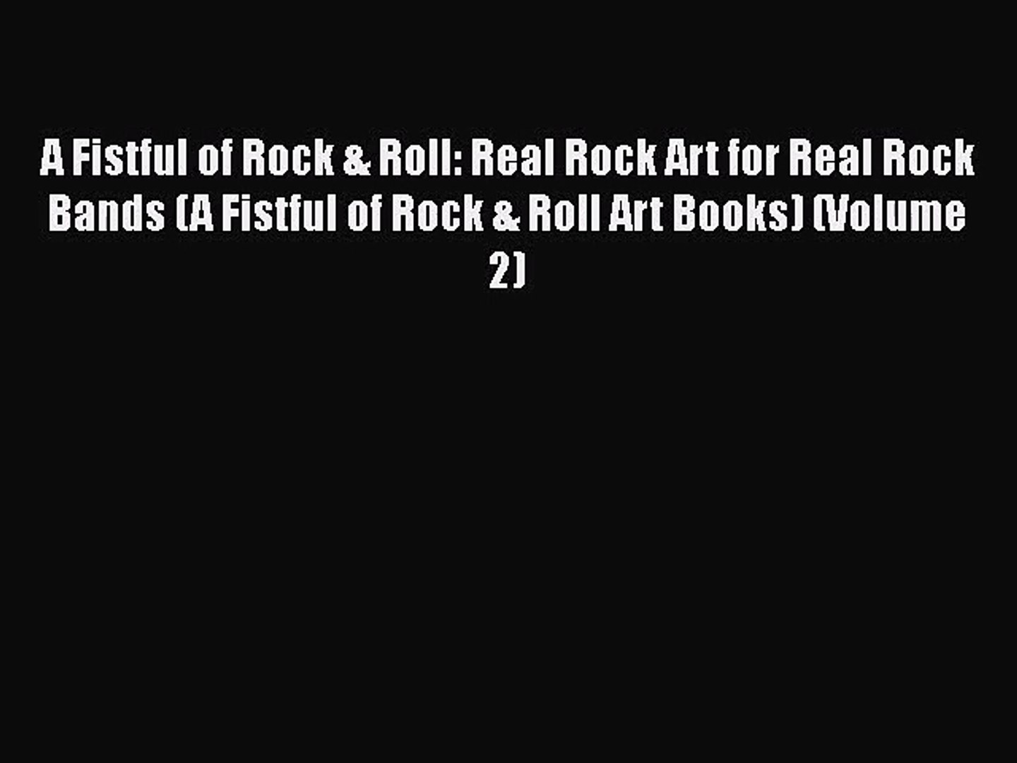 A Fistful of Rock & Roll: Real Rock Art for Real Rock Bands (A Fistful of Rock & Roll Art Bo