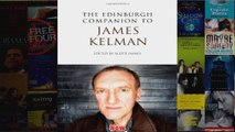 The Edinburgh Companion to James Kelman Edinburgh Companions to Scottish Literature