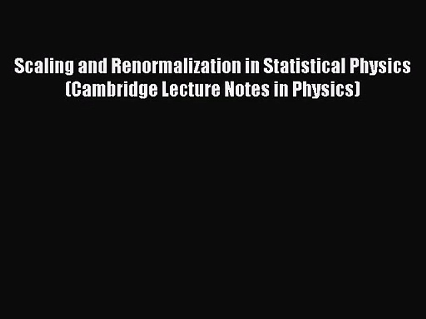 PDF Download Scaling and Renormalization in Statistical Physics (Cambridge  Lecture Notes in