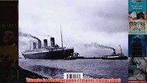 Titanic in Photographs Titanic Collection