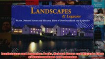 Landscapes and Legacies Parks Natural Areas and Historic Sites of Newfoundland and