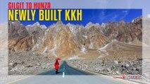 Newly Built (KKH) Karakoram Highway Gilgit To Hunza
